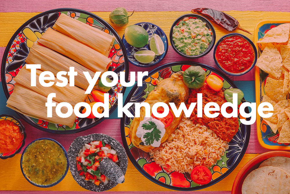 Test your food knowledge…10 quick questions